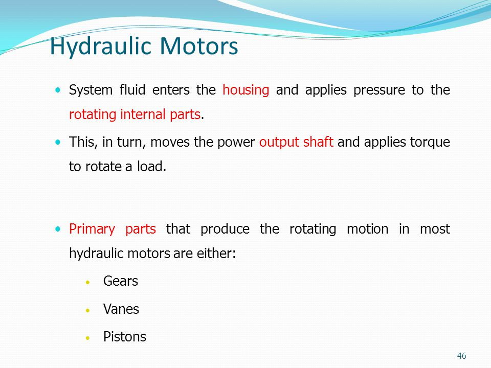 Hydraulic Motors System fluid enters the housing and applies pressure to the rotating internal parts.