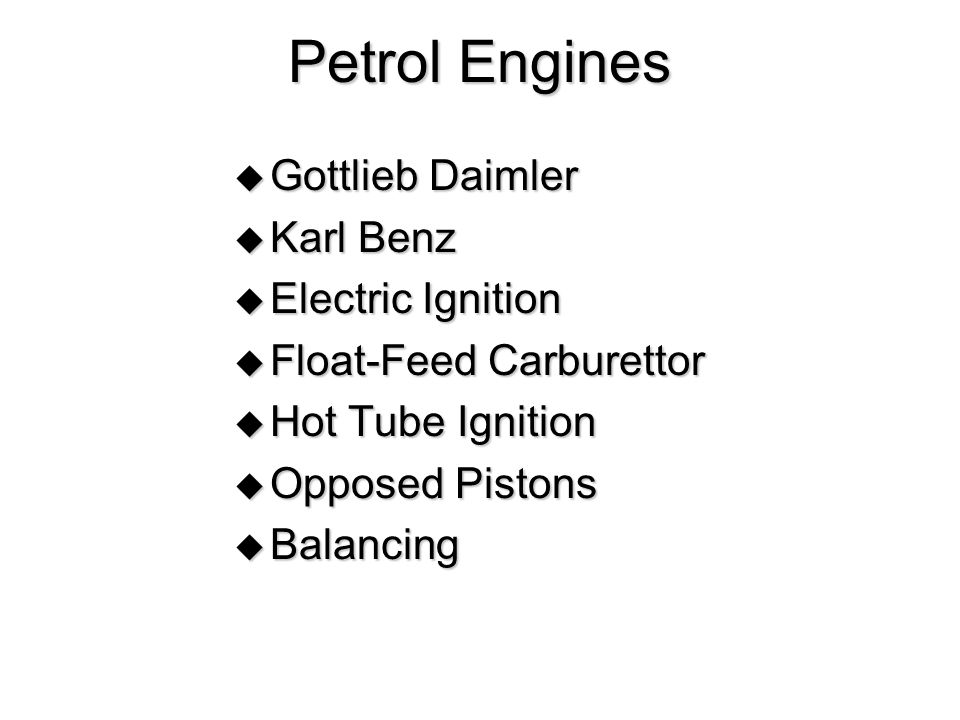 Petrol Engines Gottlieb Daimler Karl Benz Electric Ignition