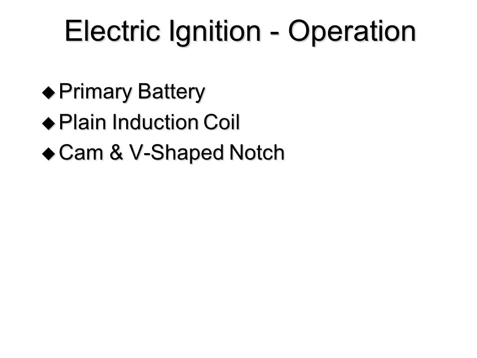 Electric Ignition - Operation