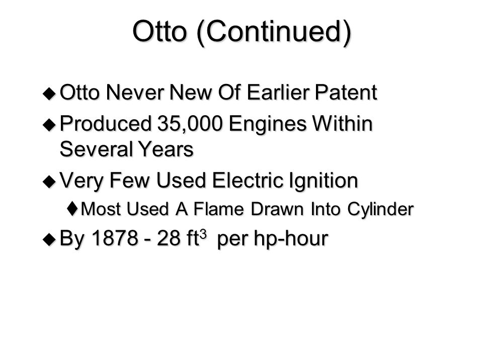 Otto (Continued) Otto Never New Of Earlier Patent