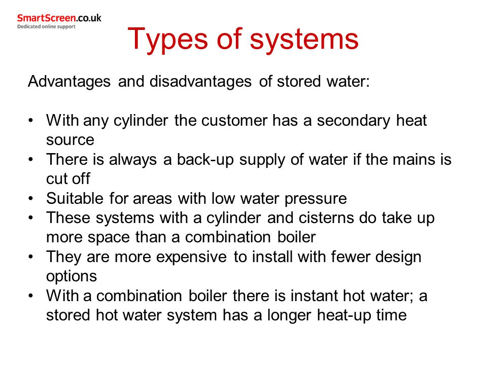 Types of systems Advantages and disadvantages of stored water: