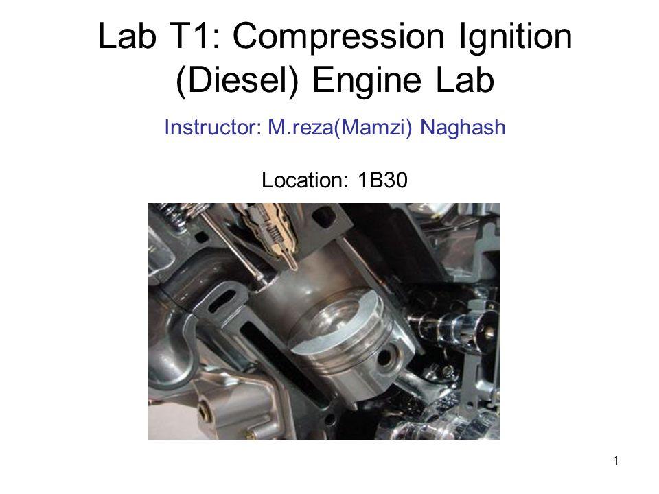 Lab T1: Compression Ignition (Diesel) Engine Lab Instructor: M