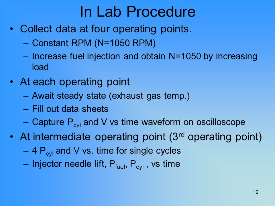 In Lab Procedure Collect data at four operating points.