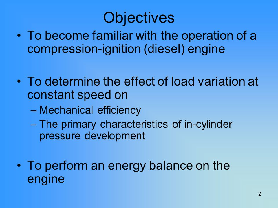 Objectives To become familiar with the operation of a compression-ignition (diesel) engine.