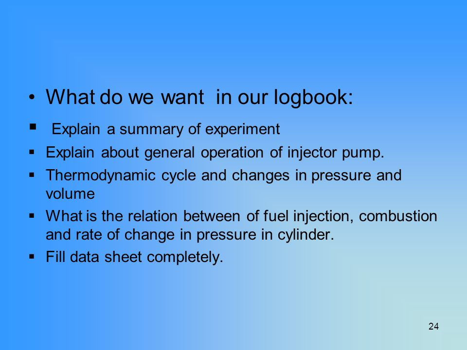 What do we want in our logbook: Explain a summary of experiment