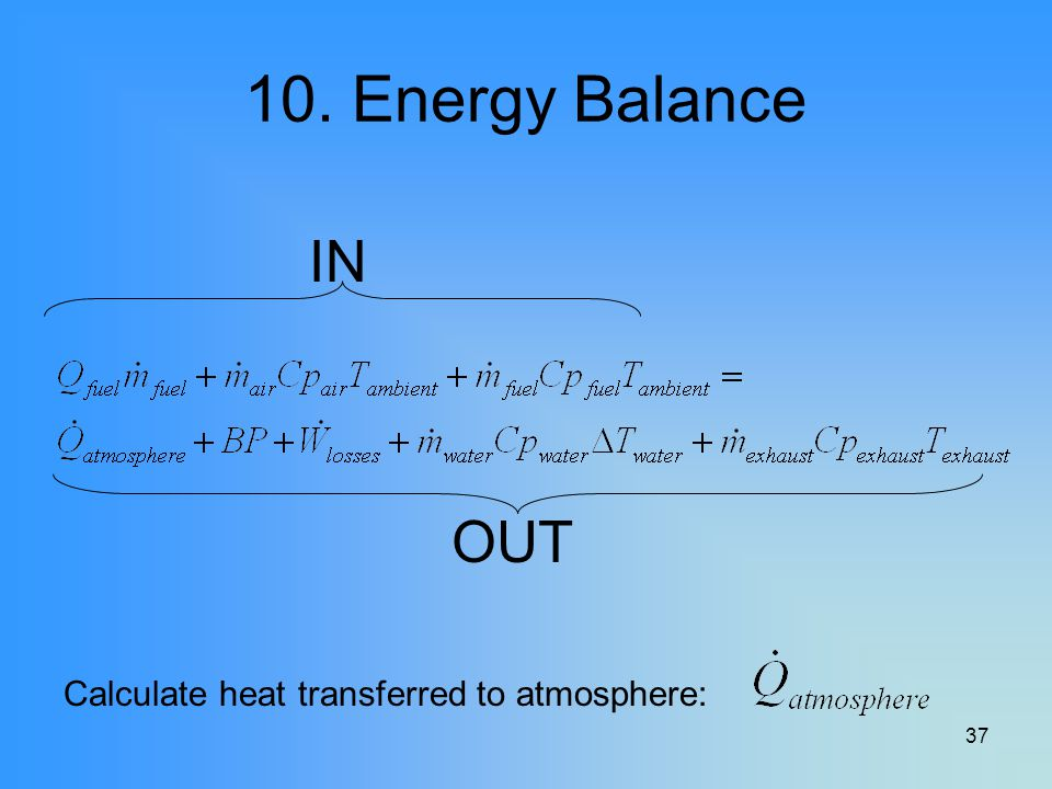 10. Energy Balance IN OUT Calculate heat transferred to atmosphere: