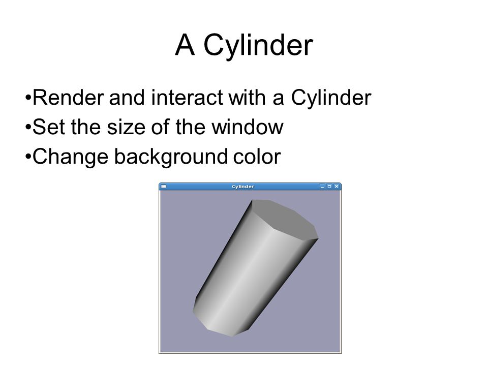 A Cylinder Render and interact with a Cylinder