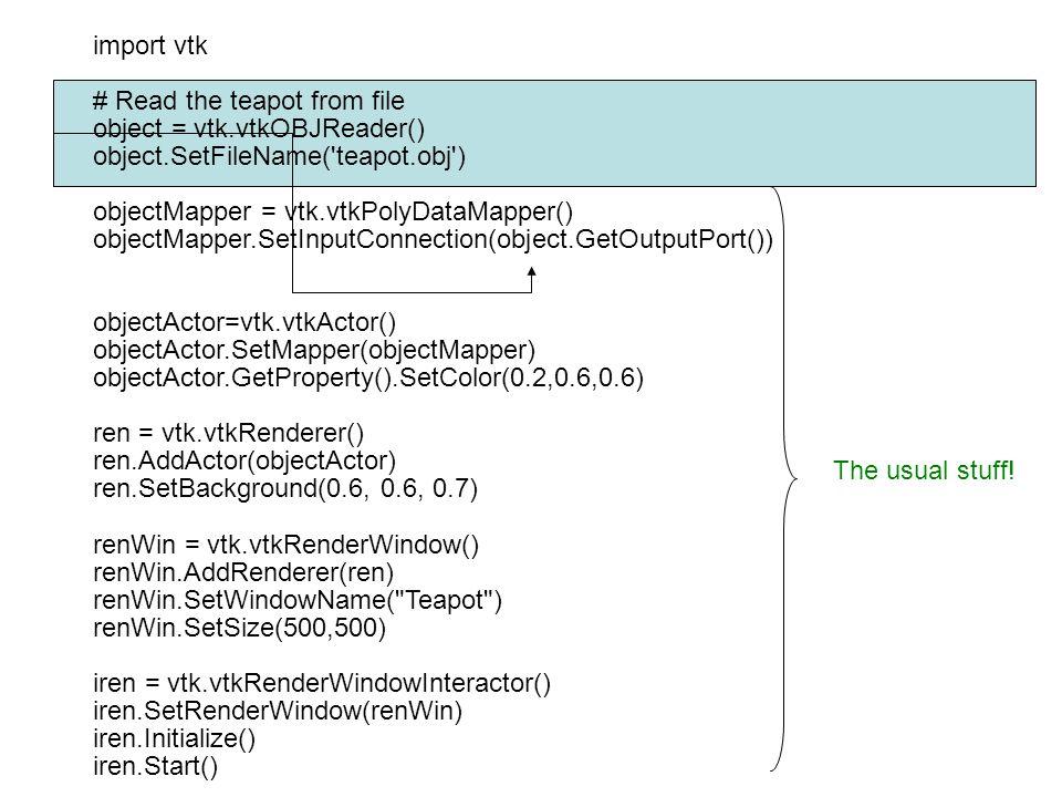 import vtk # Read the teapot from file. object = vtk.vtkOBJReader() object.SetFileName( teapot.obj )