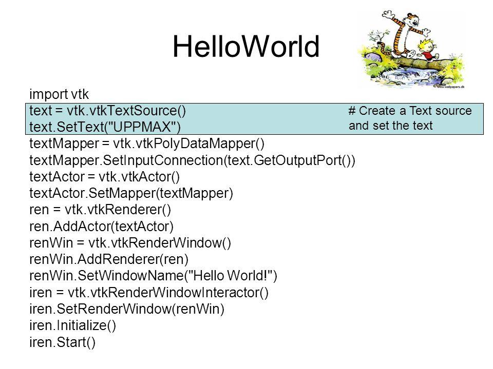 HelloWorld import vtk text = vtk.vtkTextSource()