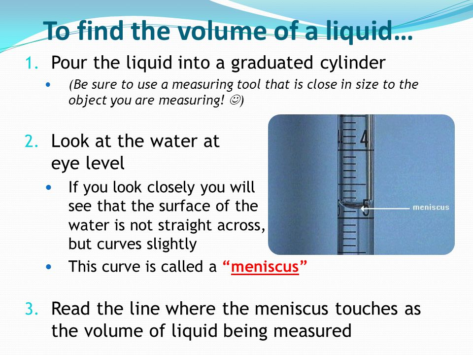 To find the volume of a liquid…