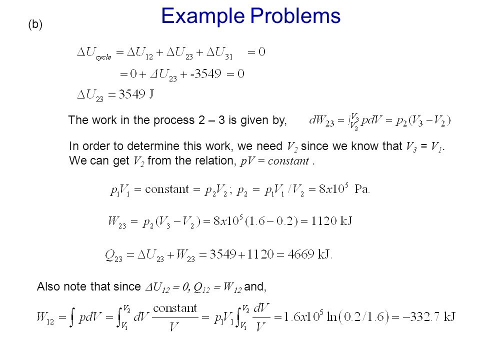Example Problems (b) The work in the process 2 – 3 is given by,