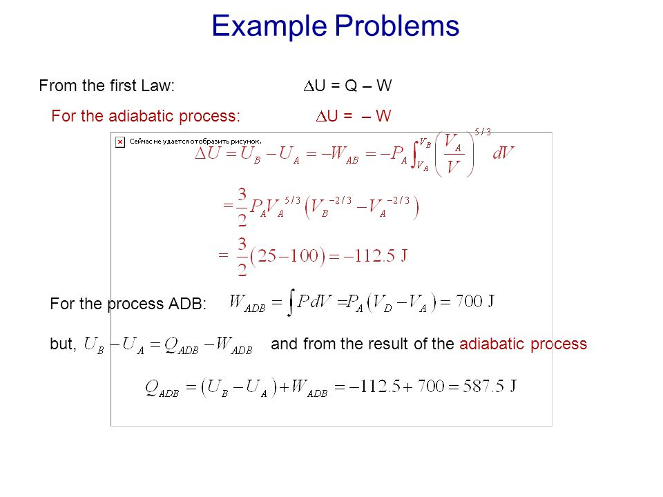 Example Problems From the first Law: U = Q – W