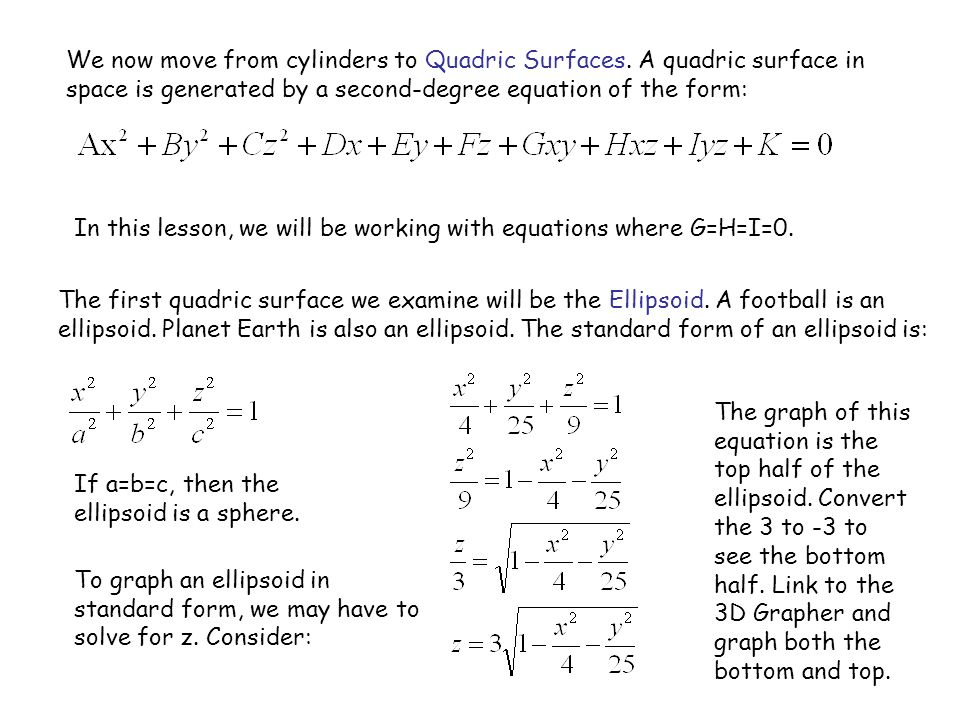 We now move from cylinders to Quadric Surfaces