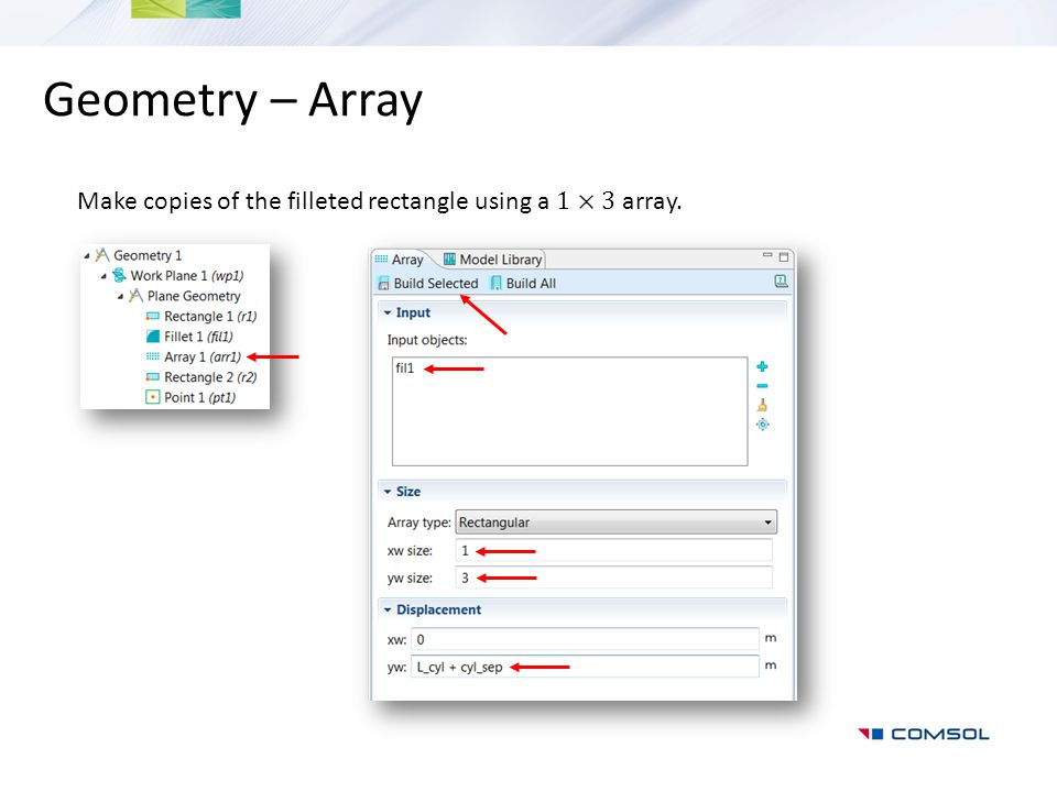 Geometry – Array Make copies of the filleted rectangle using a 1×3 array.