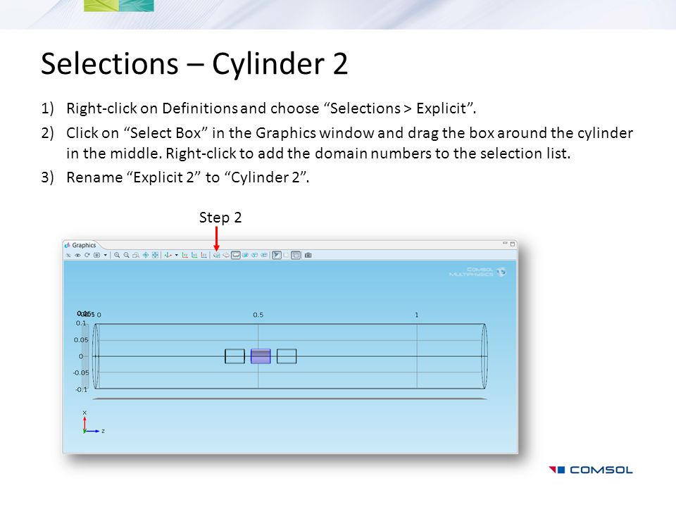 Selections – Cylinder 2 Right-click on Definitions and choose Selections > Explicit .