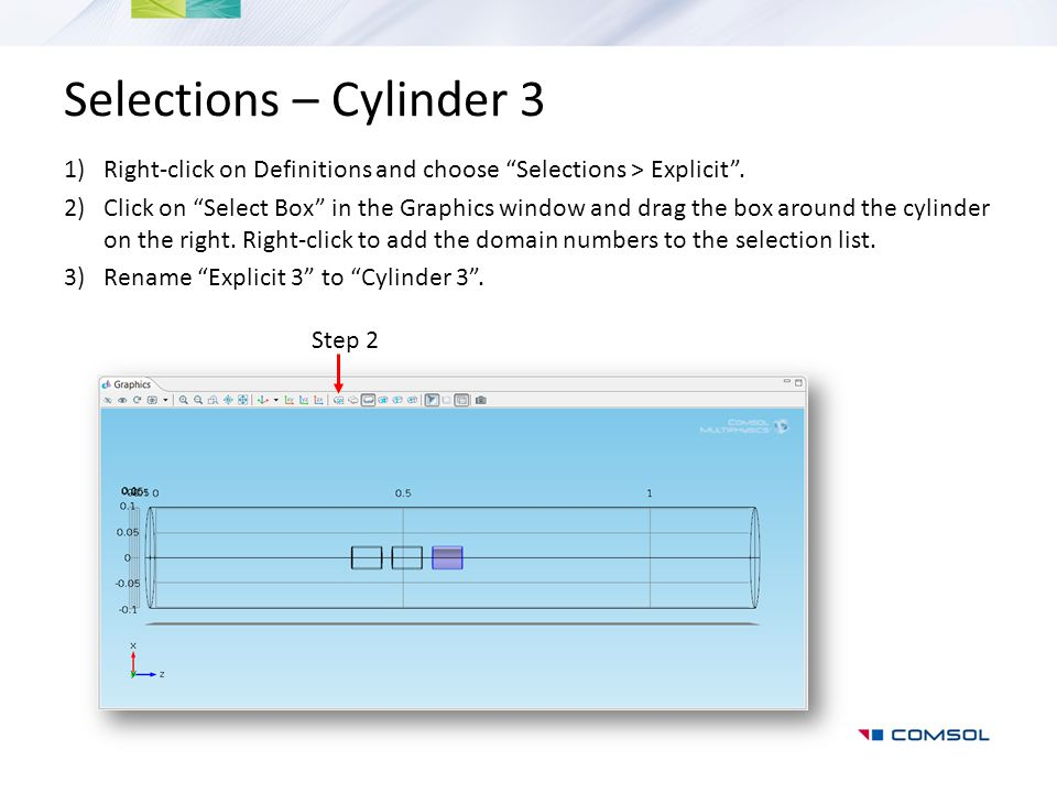 Selections – Cylinder 3 Right-click on Definitions and choose Selections > Explicit .