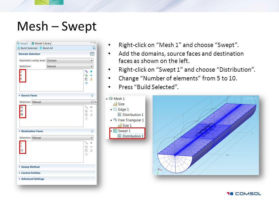Mesh – Swept Right-click on Mesh 1 and choose Swept .