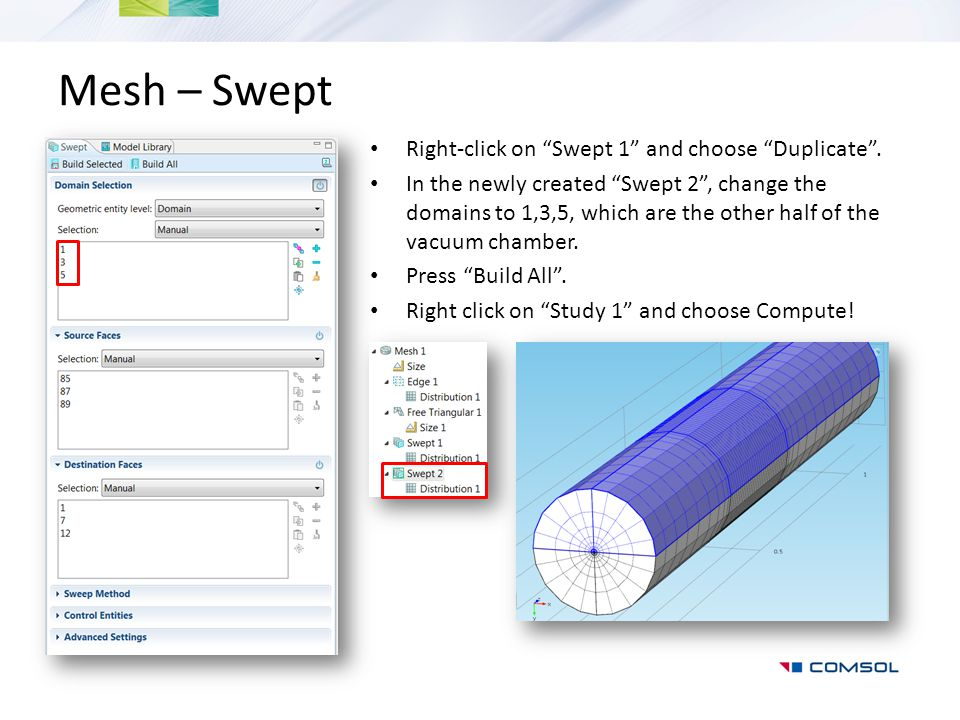 Mesh – Swept Right-click on Swept 1 and choose Duplicate .
