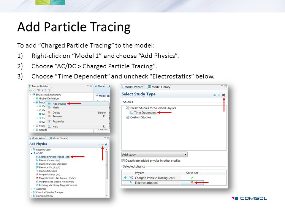 Add Particle Tracing To add Charged Particle Tracing to the model: