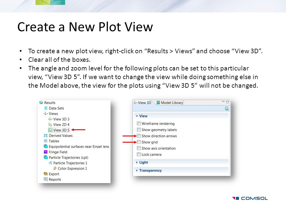 Create a New Plot View To create a new plot view, right-click on Results > Views and choose View 3D .