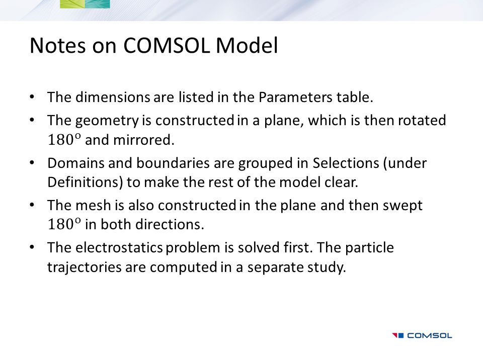 Notes on COMSOL Model The dimensions are listed in the Parameters table.