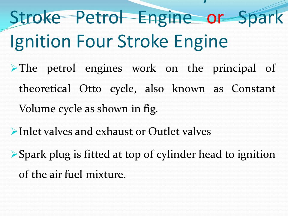Otto Four Stroke Cycle or 4 Stroke Petrol Engine or Spark Ignition Four Stroke Engine