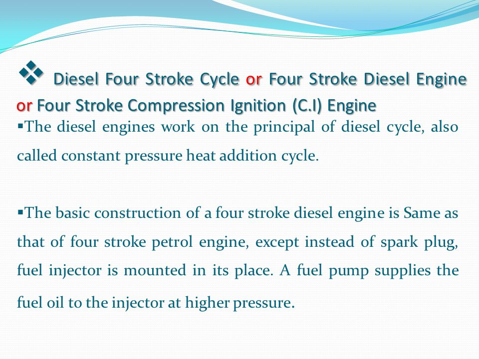 Diesel Four Stroke Cycle or Four Stroke Diesel Engine or Four Stroke Compression Ignition (C.I) Engine