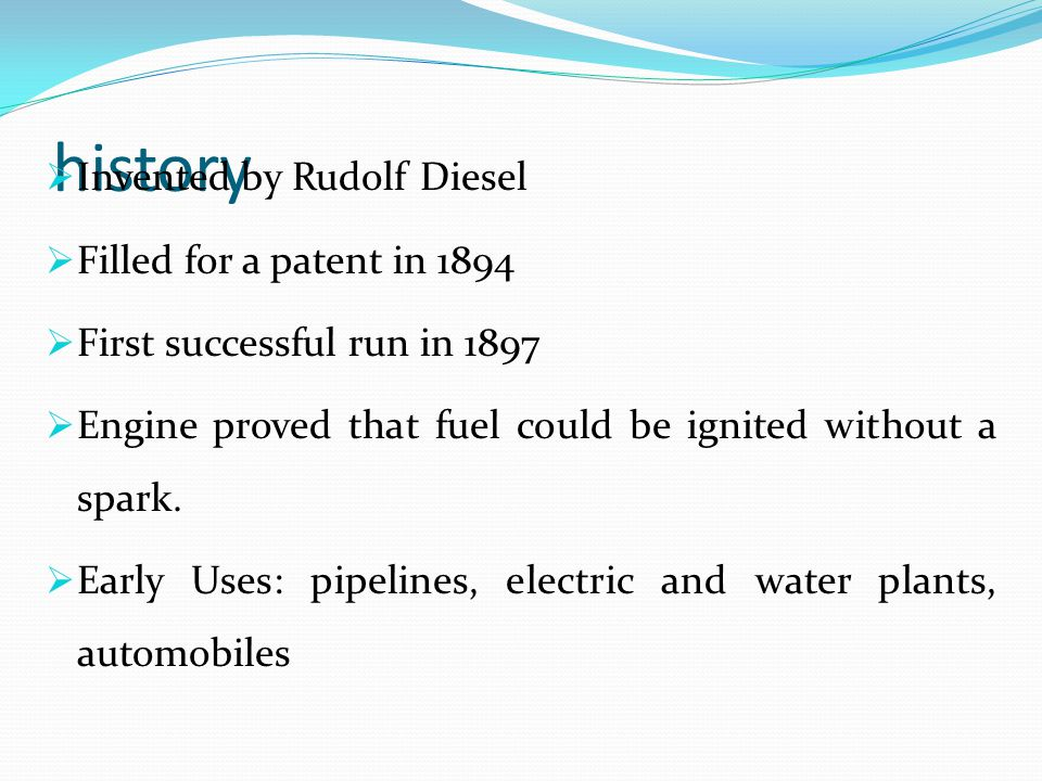 history Invented by Rudolf Diesel Filled for a patent in 1894