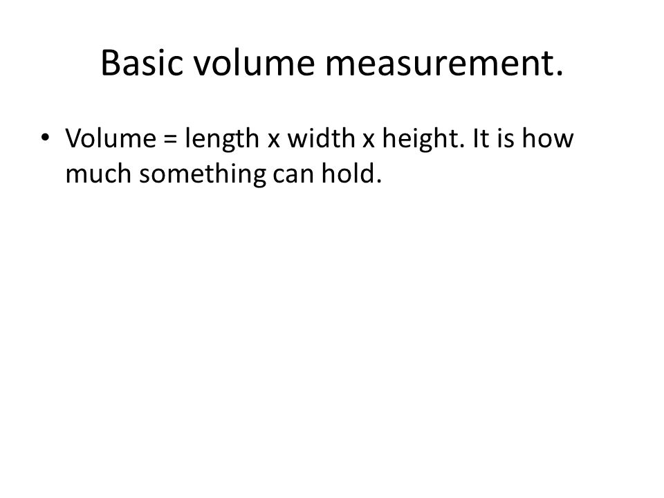 Basic volume measurement.