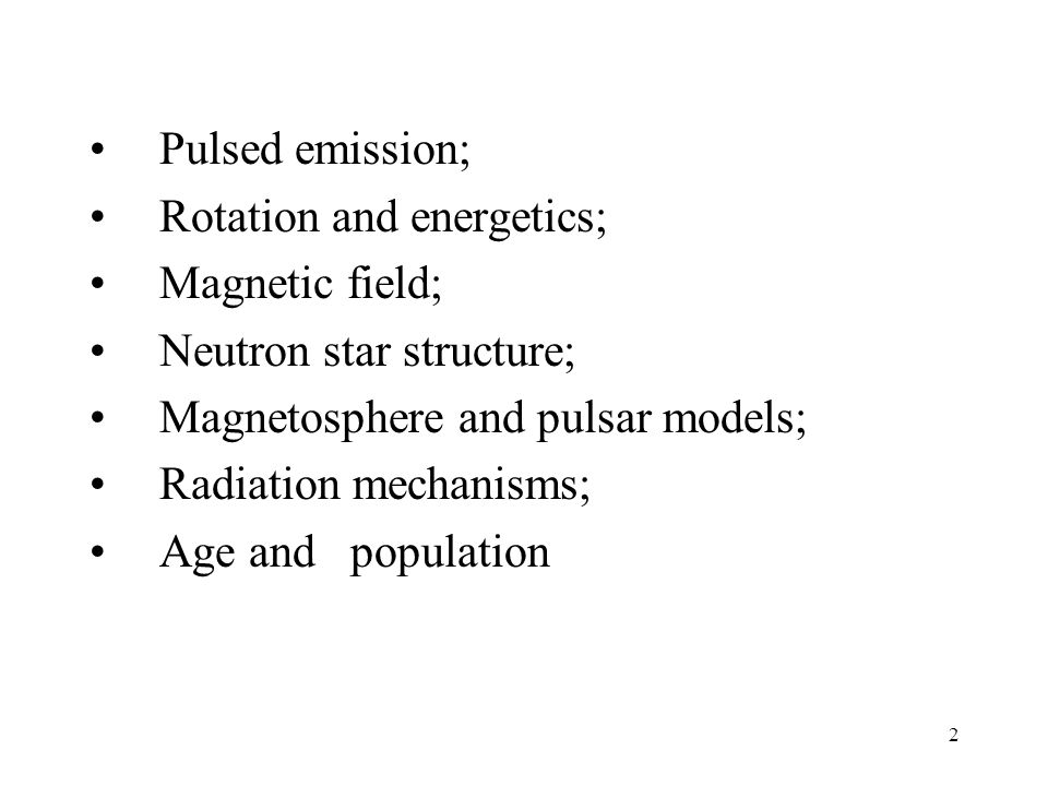 Pulsed emission; Rotation and energetics; Magnetic field; Neutron star structure; Magnetosphere and pulsar models;