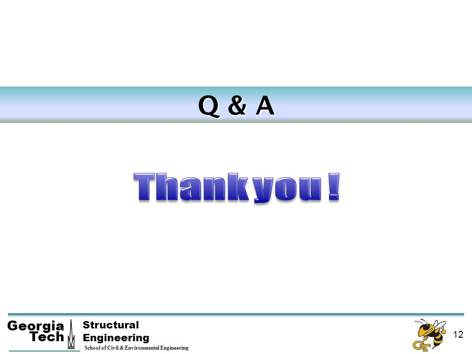Q & A Thank you ! Structural Engineering