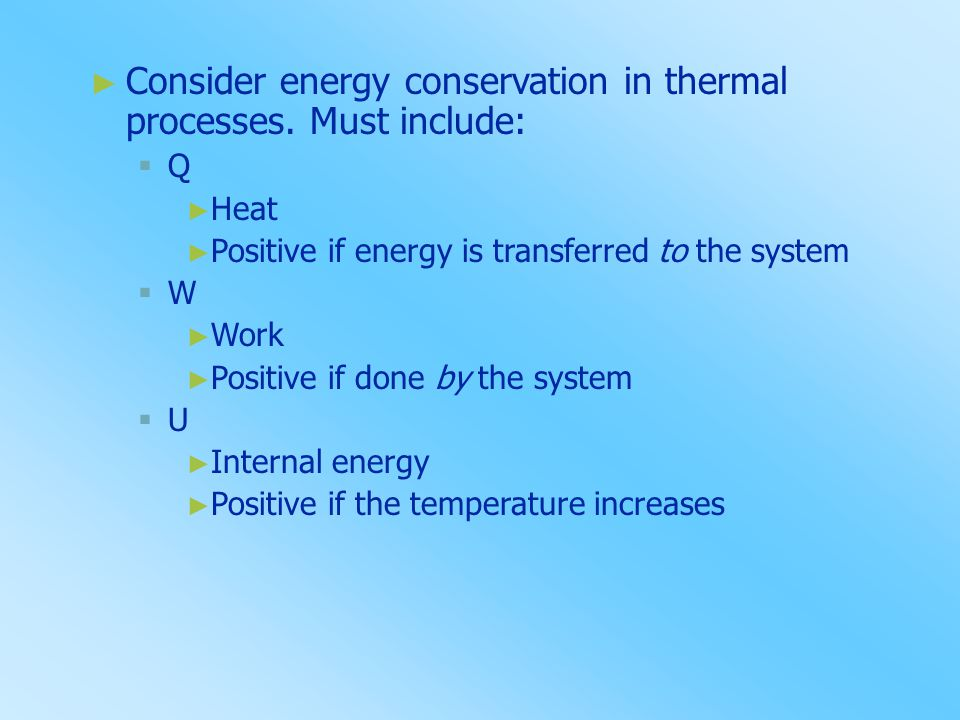 Consider energy conservation in thermal processes. Must include: