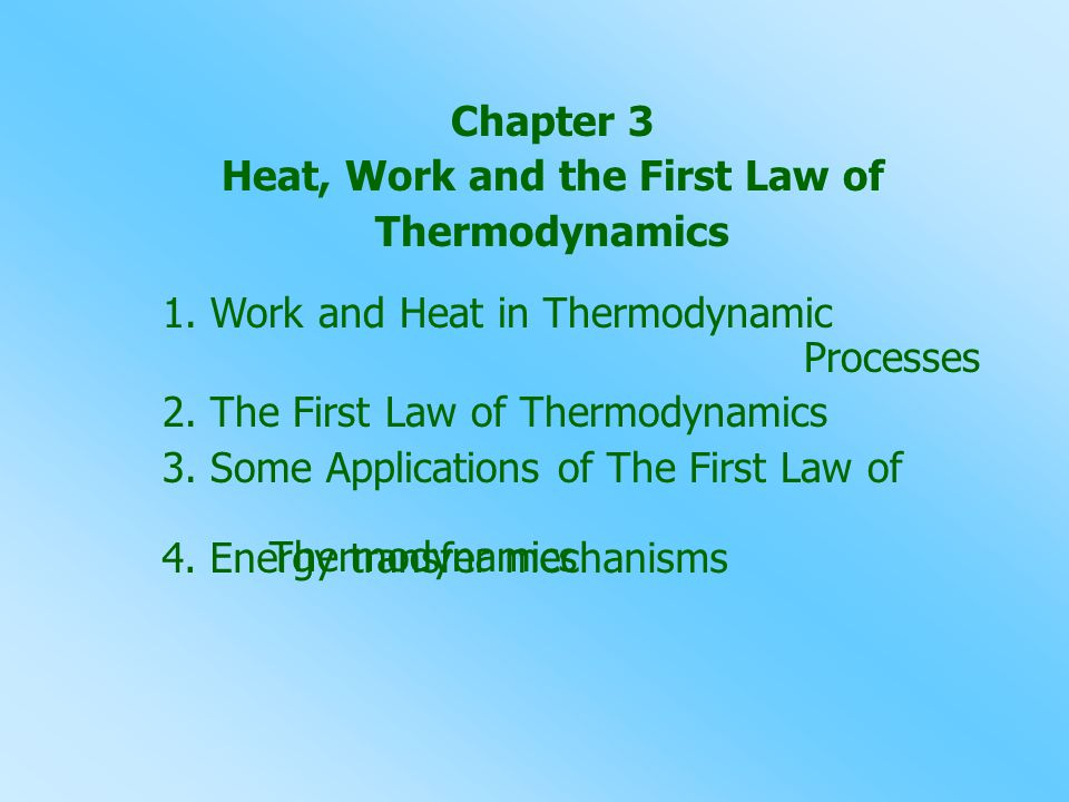 Chapter 3 Heat, Work and the First Law of Thermodynamics