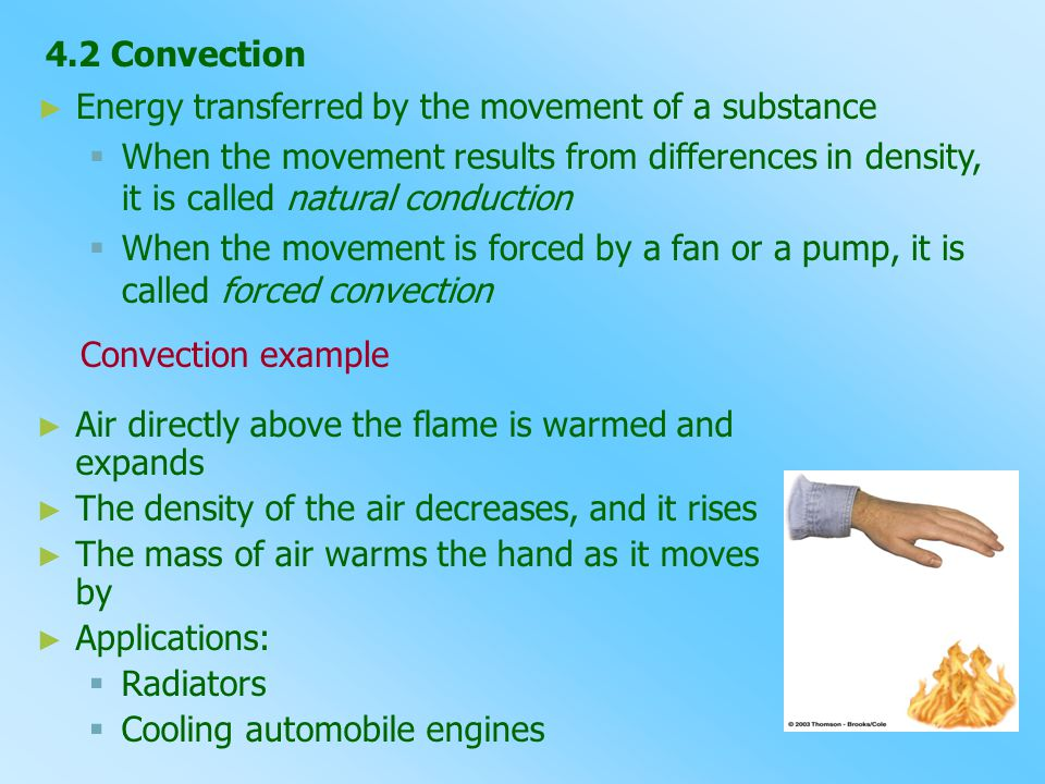 4.2 Convection Energy transferred by the movement of a substance.