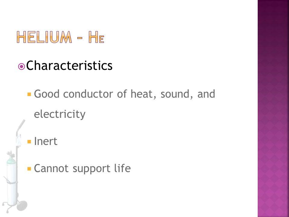 Helium – He Characteristics