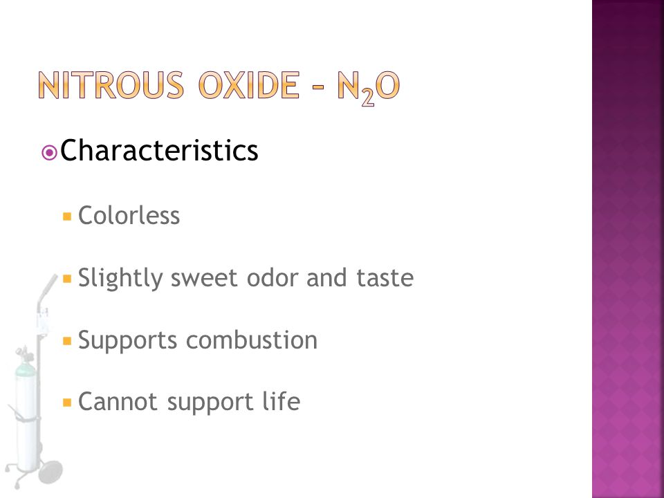 Nitrous Oxide – N2O Characteristics Colorless
