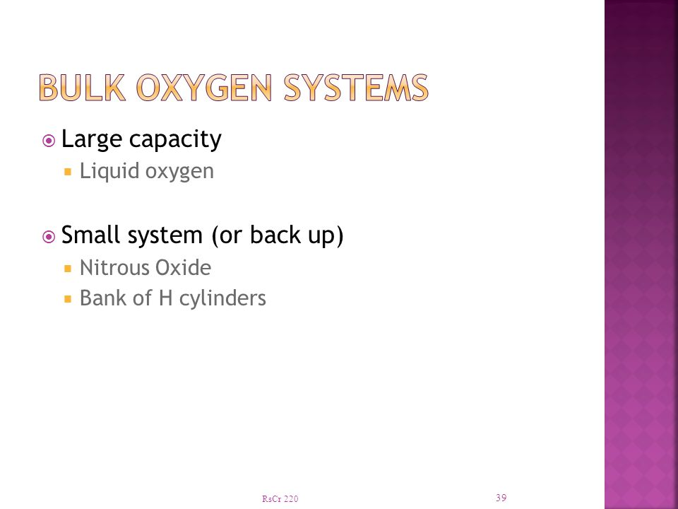 Bulk Oxygen Systems Large capacity Small system (or back up)