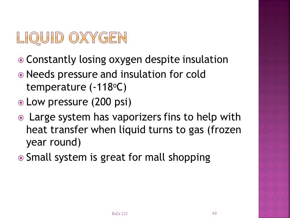 Liquid Oxygen Constantly losing oxygen despite insulation