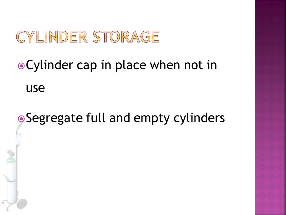 Cylinder Storage Cylinder cap in place when not in use