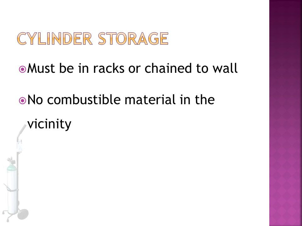 Cylinder Storage Must be in racks or chained to wall