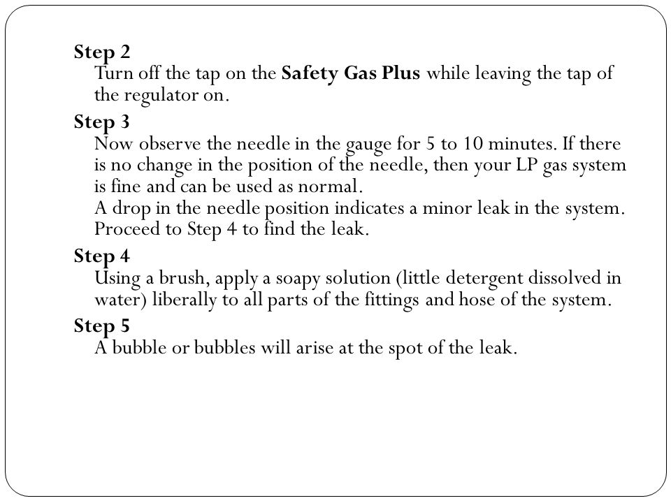 Step 2 Turn off the tap on the Safety Gas Plus while leaving the tap of the regulator on.