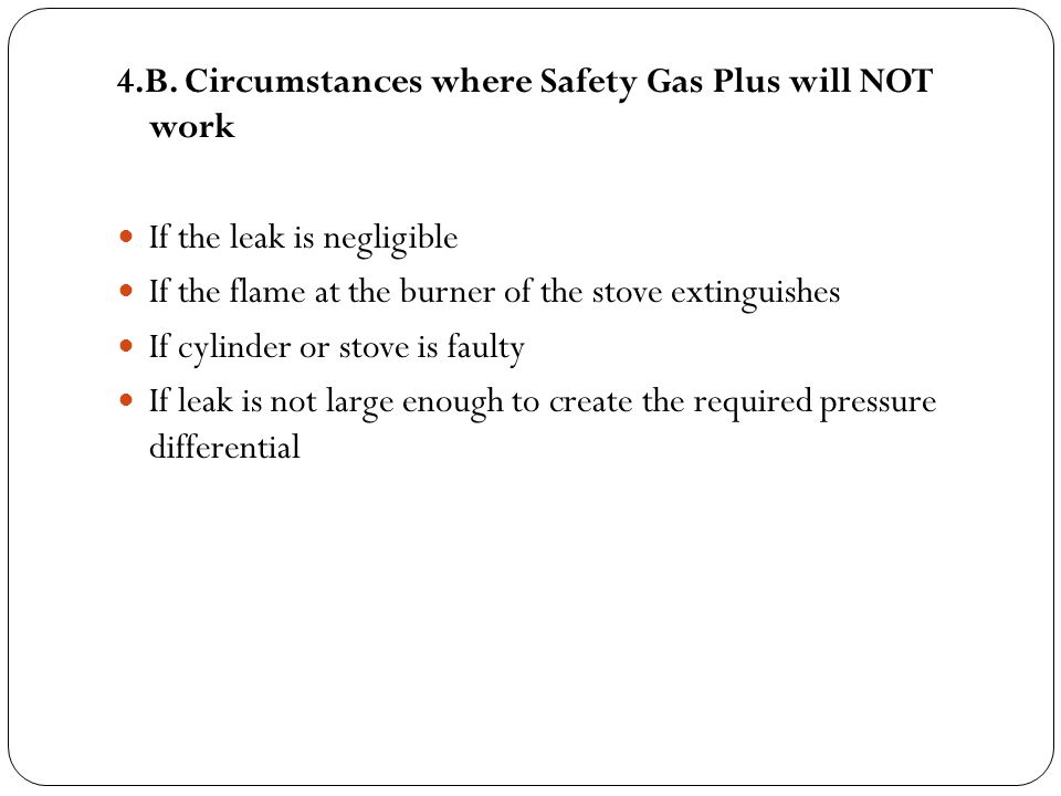 4.B. Circumstances where Safety Gas Plus will NOT work