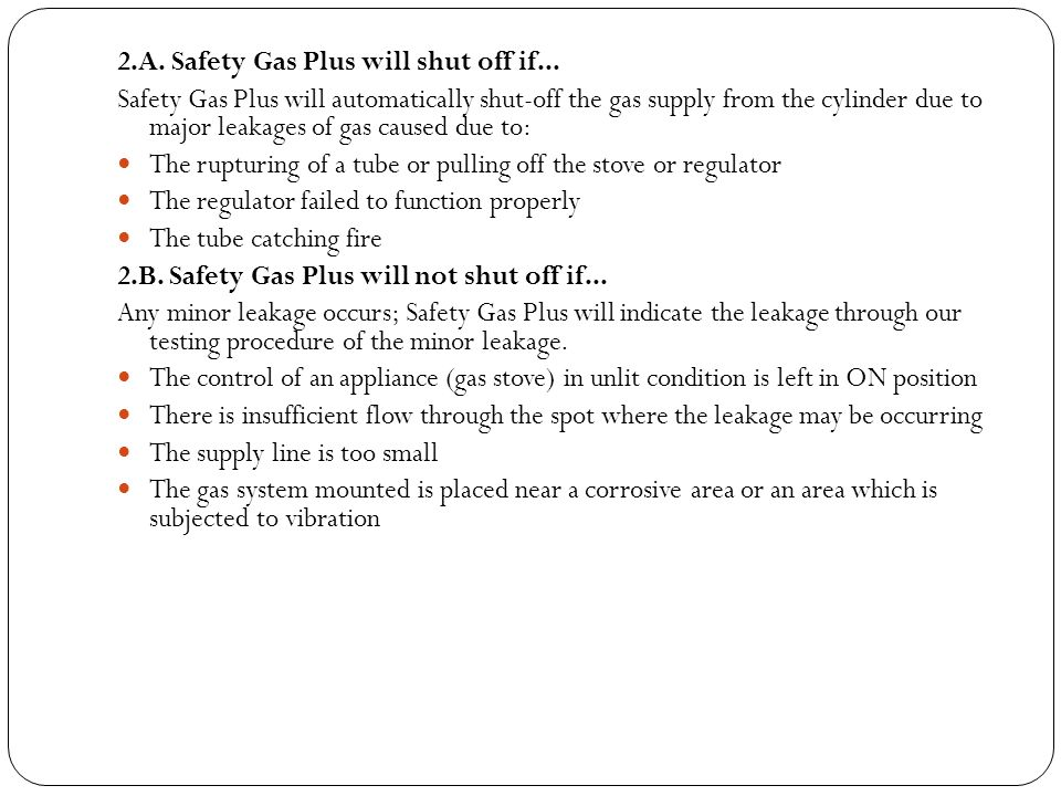 2.A. Safety Gas Plus will shut off if...