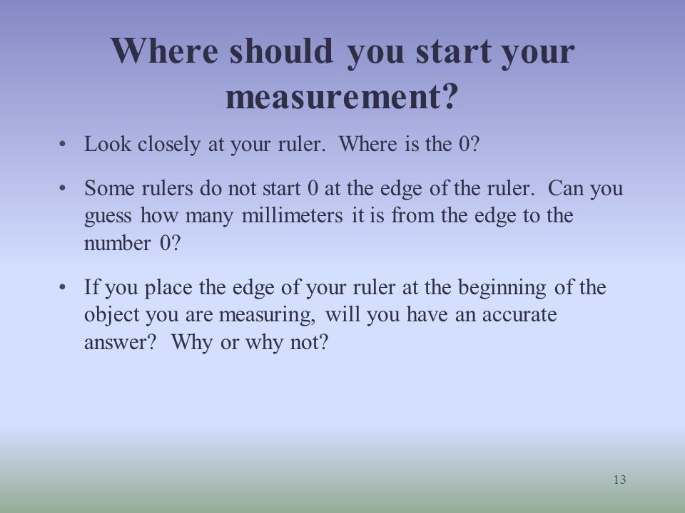 Where should you start your measurement