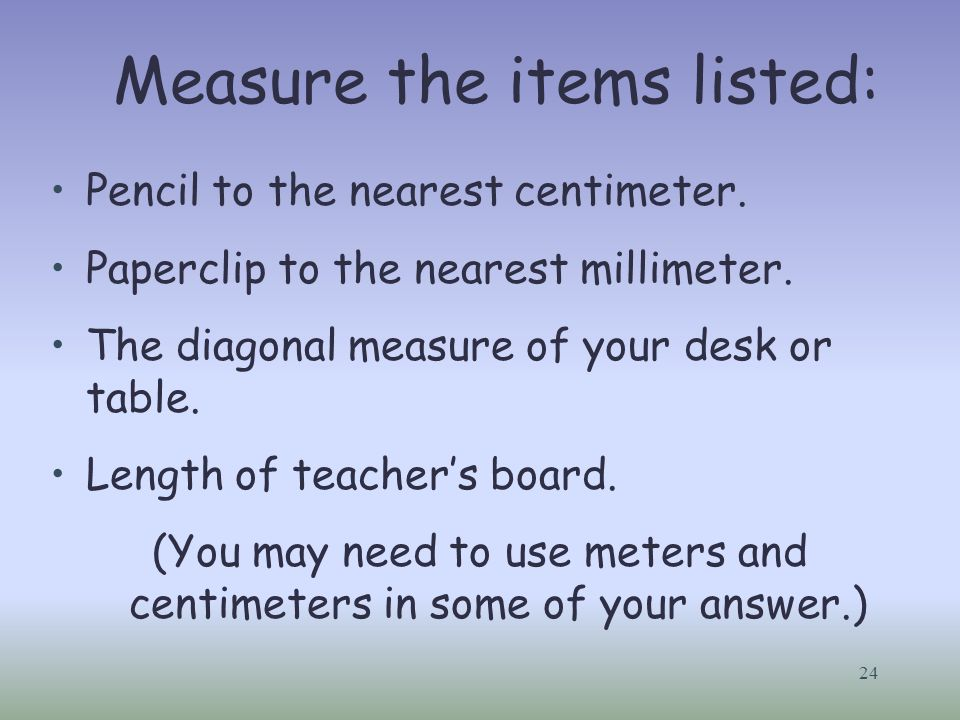 Measure the items listed: