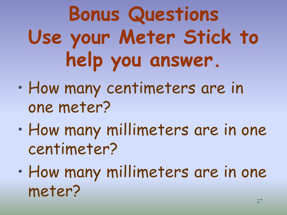 Bonus Questions Use your Meter Stick to help you answer.