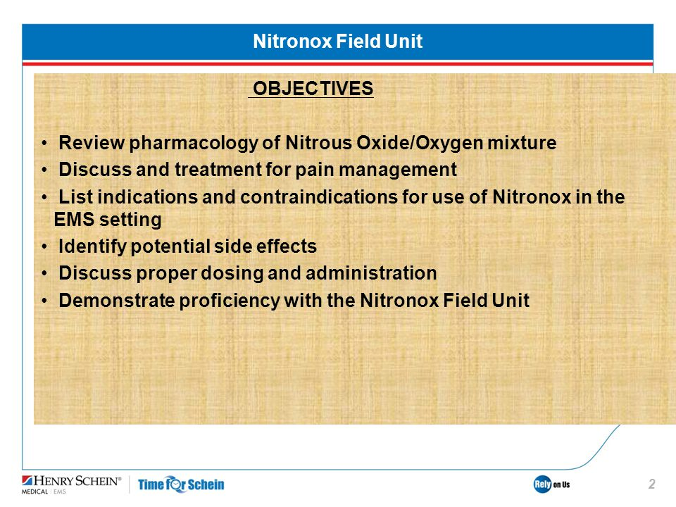Nitronox Field Unit OBJECTIVES. Review pharmacology of Nitrous Oxide/Oxygen mixture. Discuss and treatment for pain management.