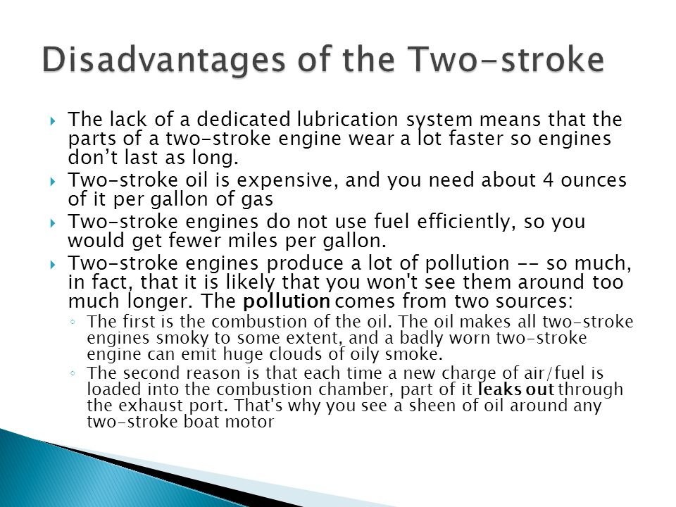Disadvantages of the Two-stroke