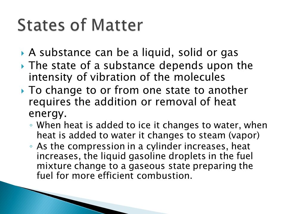 States of Matter A substance can be a liquid, solid or gas