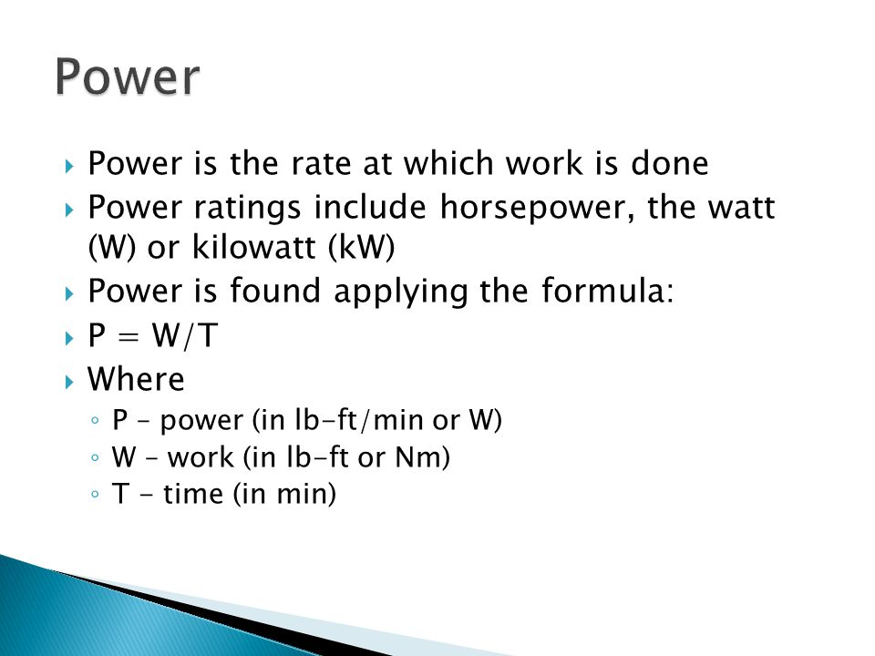 Power Power is the rate at which work is done